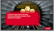 6 Must-Have ERP Features for Electronics & High Tech Manufacturers